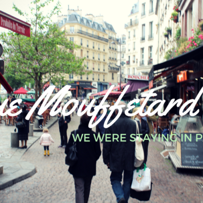Rue Mouffetard: We Were Staying in Paris