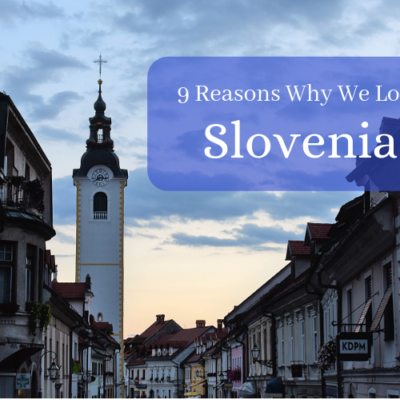9 Reasons Why We Love Slovenia